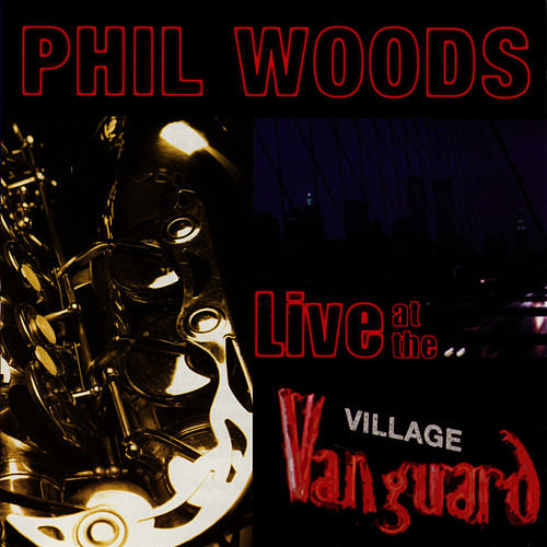 Live At the Village Vanguard de Phil Woods