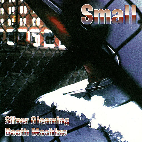 Silver Gleaming Death Machine by Small
