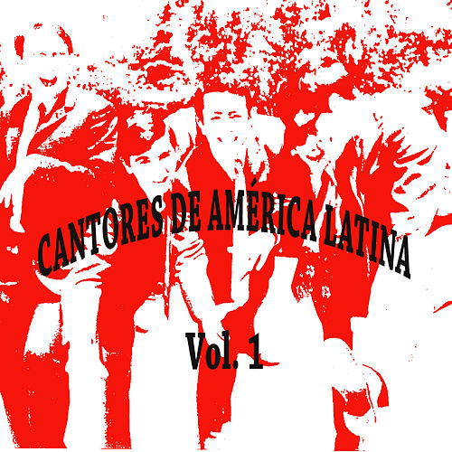 Cantores de América Latina Vol. 1 de Various Artists