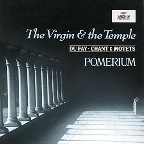 Dufay: The Virgin and the Temple by Various Artists