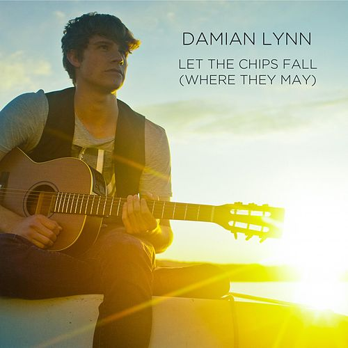 Let the Chips Fall (Where They May) von Damian Lynn