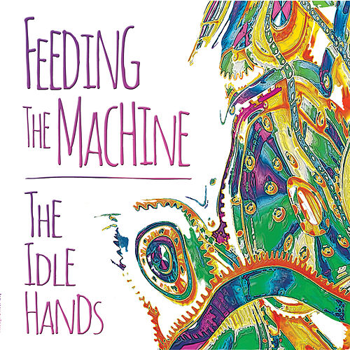 Feeding the Machine von IdleHands
