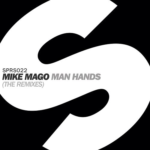 Man Hands (The Remixes) by Mike Mago