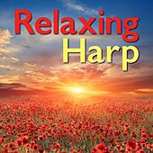 Relaxing Harp Music - Songs for Soothing and Balancing the Mind, Body and Soul by Sound Therapy Musicians