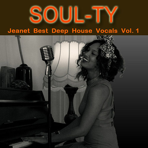 Jeanet Best Deep House Vocals, Vol. 1 by Soul-Ty