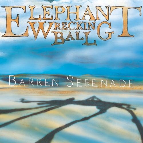 Barren Serenade von Elephant Wrecking Ball