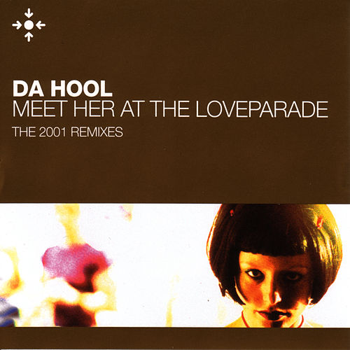 Meet Her At The Loveparade 2001 by Da Hool