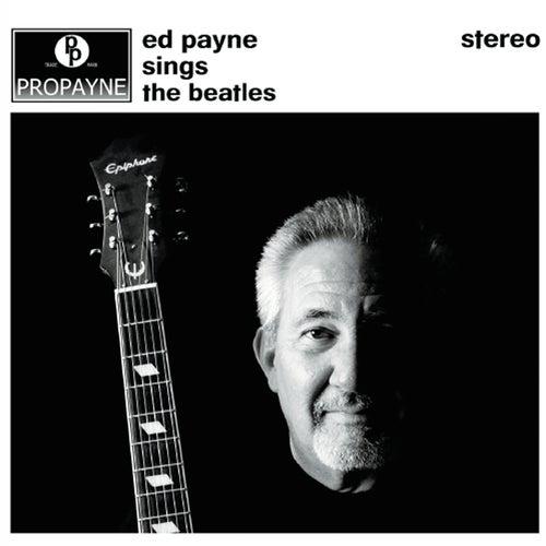 Ed Payne Sings The Beatles by Ed Payne