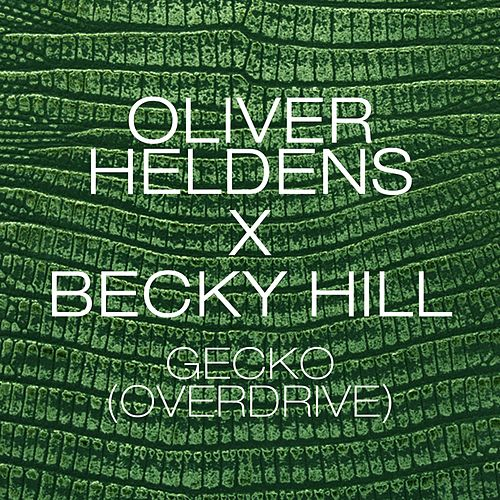 Gecko (Overdrive) (Remix Bundle) by Oliver Heldens