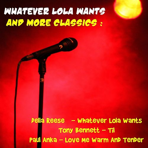 Whatever Lola Wants and More Classics de Various Artists