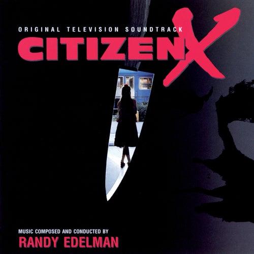 Citizen X by Randy Edelman