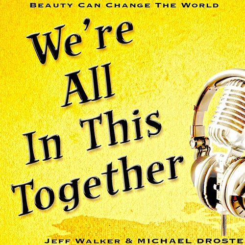 We're All in This Together: Beauty Can Change the World de Jeff Walker