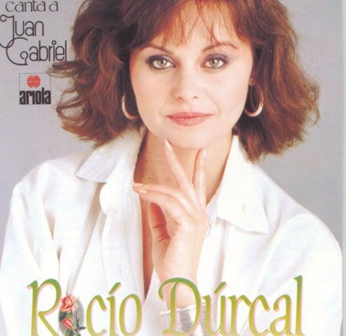 Canta A Juan Gabriel de Rocío Dúrcal