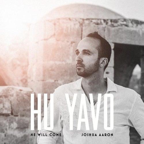 Hu Yavo (He Will Come) de Joshua Aaron