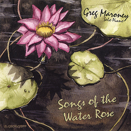 Songs of the Water Rose von Greg Maroney