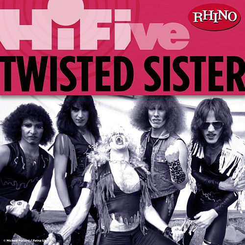 Rhino Hi-Five: Twisted Sister de Twisted Sister