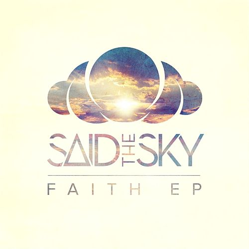 Faith by Said the Sky