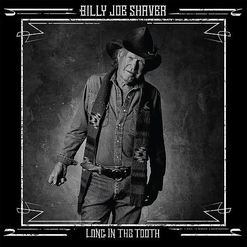 Long in the Tooth von Billy Joe Shaver