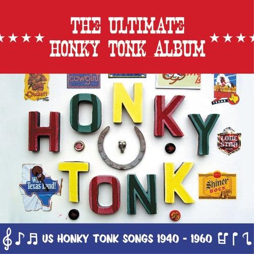 The Ultimate Honky Tonk Album (US Honky Tonk Songs 1940 -1960) de Various Artists