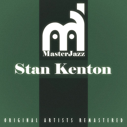Masterjazz: Stan Kenton di Stan Kenton