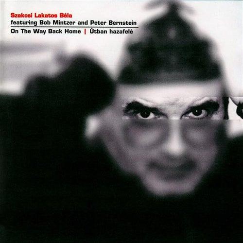 Szakcsi Lakatos, Bela: Utban Hazafels (On the Way Back Home) by Various Artists