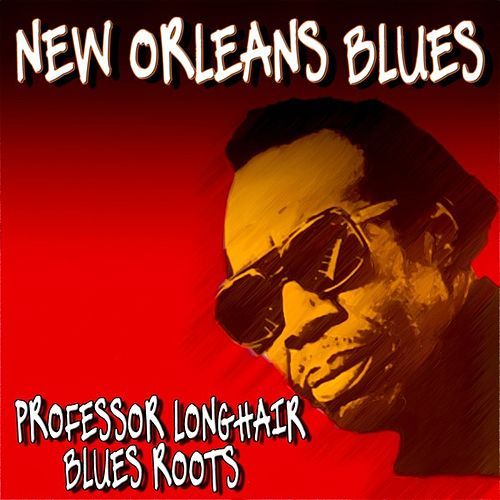New Orleans Blues (Professor Longhair Blues Roots) de Professor Longhair