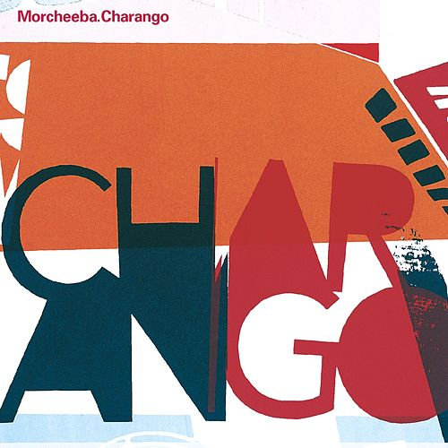 Charango (International Double Album) von Morcheeba