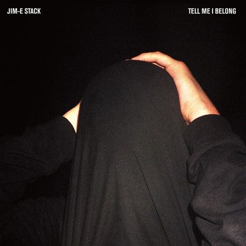 Tell Me I Belong de Jim-E Stack