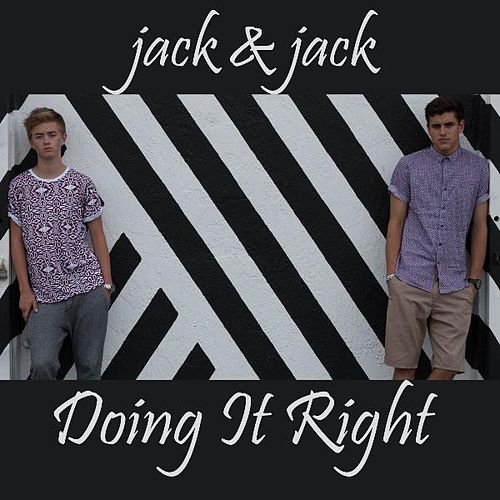 Doing It Right von Jack & Jack