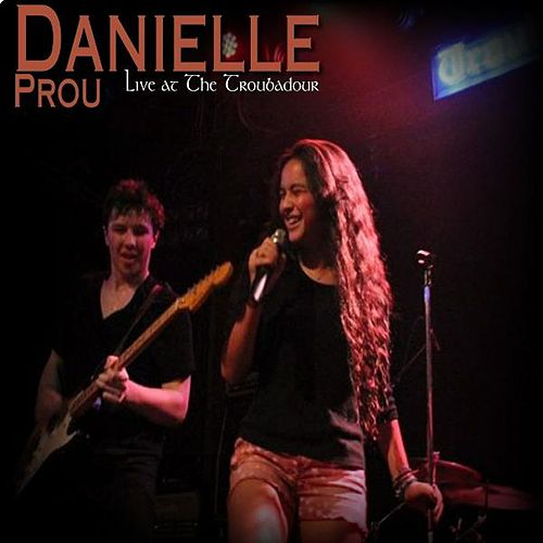Danielle Prou: Live at the Troubadour von Danielle Prou