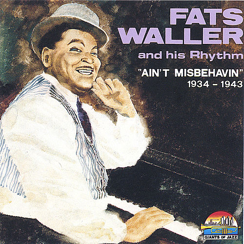 1934-1943 - Ain't Misbehavin by Fats Waller