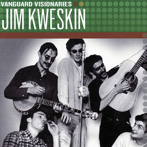 Vanguard Visionaries de Jim Kweskin