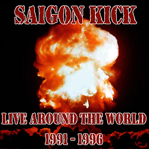 Live Around The World 1991 - 1996 von Saigon Kick