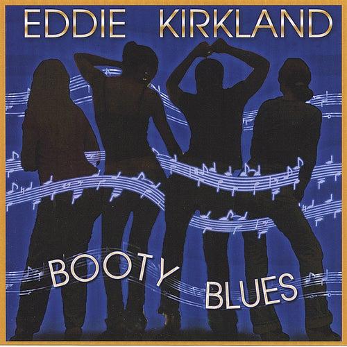 Booty Blues by Eddie Kirkland