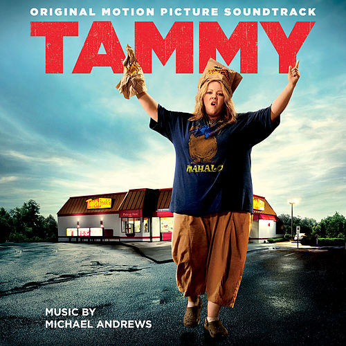 Tammy: Original Motion Picture Soundtrack fra Michael Andrews