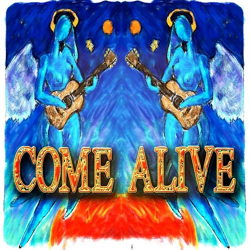 Come Alive by All Kings Assembly : Napster