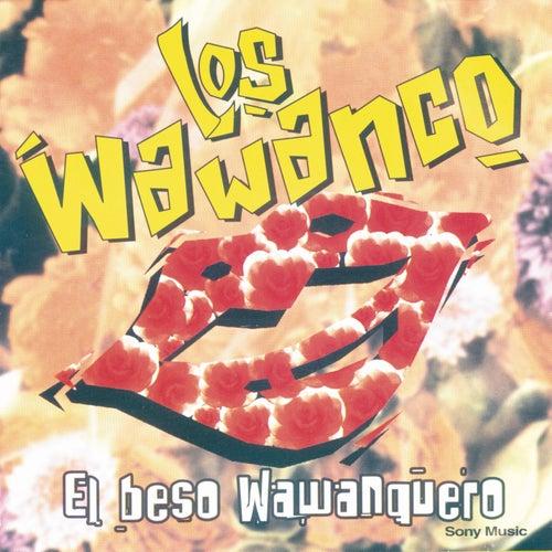 El Beso Wawanquero by Los Wawancó
