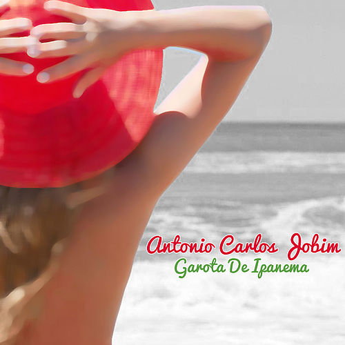Garota de Ipanema von Antônio Carlos Jobim (Tom Jobim)