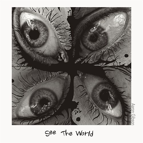See the World von Aaron Gibson