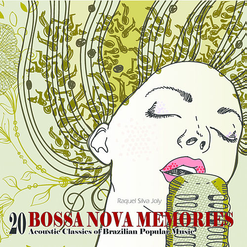 BOSSA NOVA MEMORIES - 20 Acoustic Classics of Brazilian Popular Music de Raquel Silva Joly