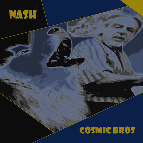 Cosmic Bros van Nash