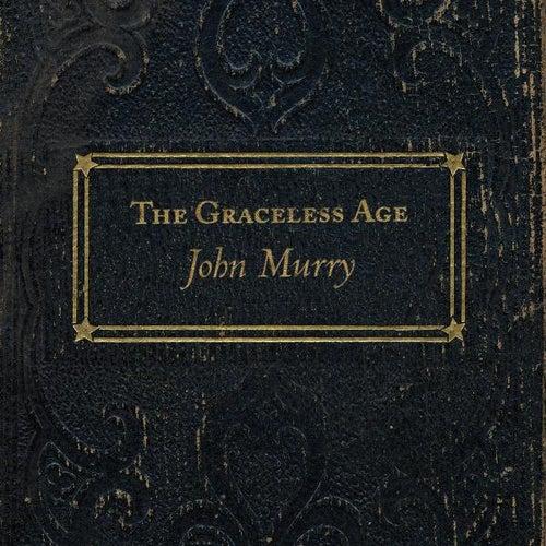The Graceless Age by John Murry