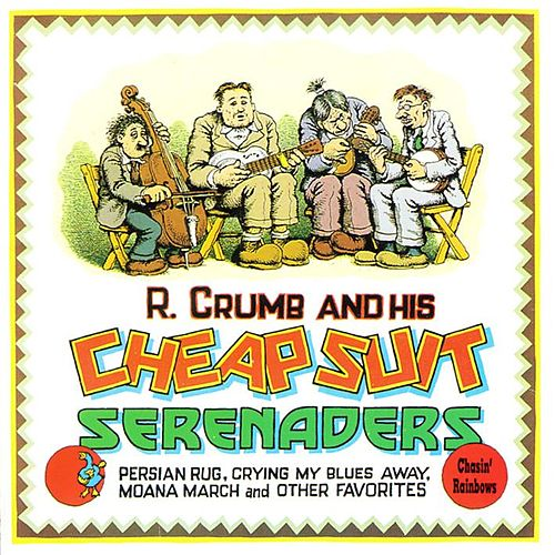 Chasin' Rainbows de R. Crumb & His Cheap Suit...