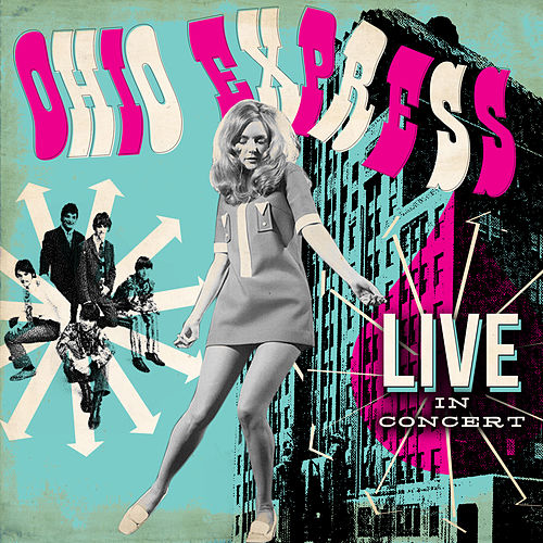 Live in Concert by Ohio Express