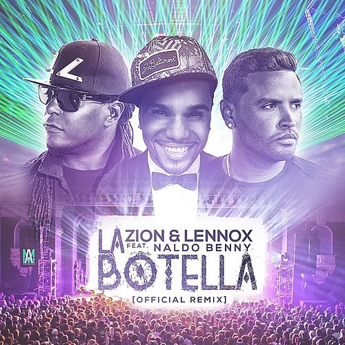 La Botella (Remix) (feat. Naldo Benny) - Single de Zion y Lennox