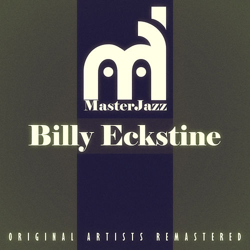 Masterjazz: Billy Eckstine by Billy Eckstine