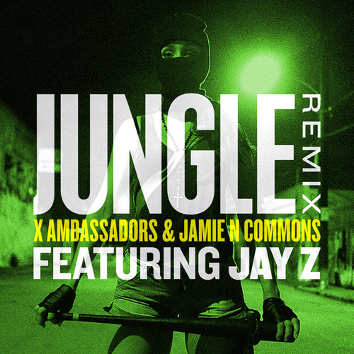 Jungle (Remix) von X Ambassadors