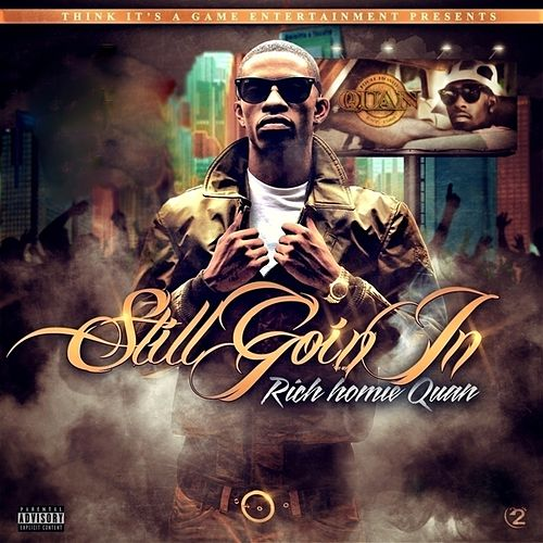 Still Goin In de Rich Homie Quan