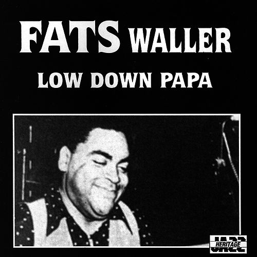 Low Down Papa von Fats Waller