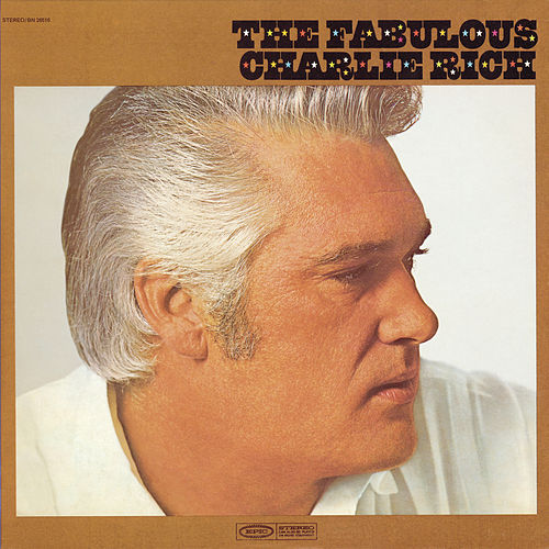The Fabulous Charlie Rich by Charlie Rich